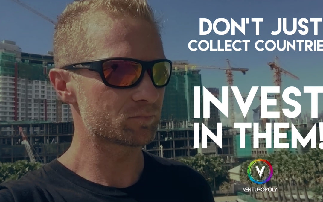 Don't just collect countries – invest in them!